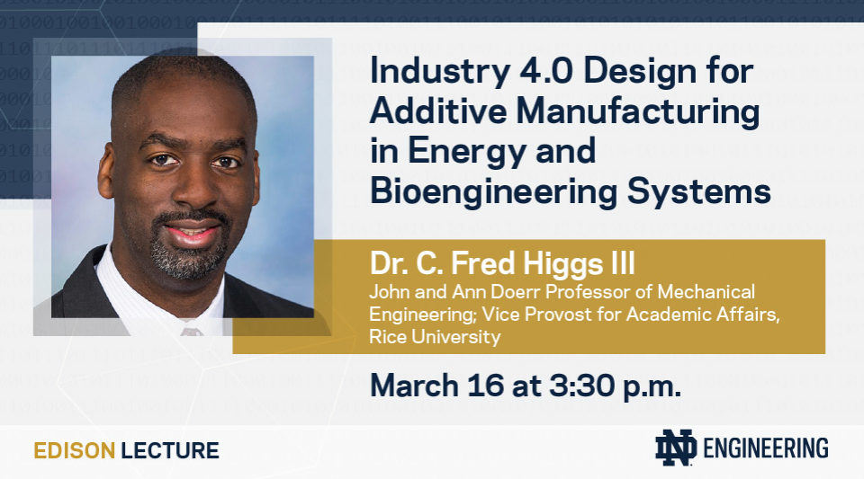 Dr. C. Fred Higgs III Edison Lecture