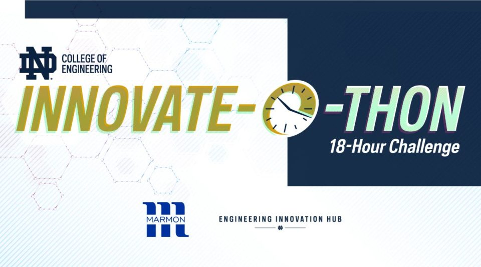 Innovate-o-thon sponsored by Marmon Holdings and the Notre Dame Engineering Innovation Hub